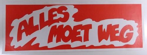"""RAAMBILJET 70x25 cm  """"ALLES MOET WEG"""""""